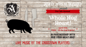 4th Annual Hog Roast @ Peoria Artisan Brewery